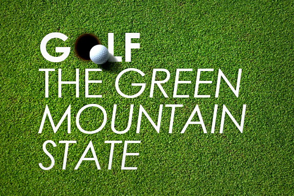 Golf The Green Mountain State - Find a Club