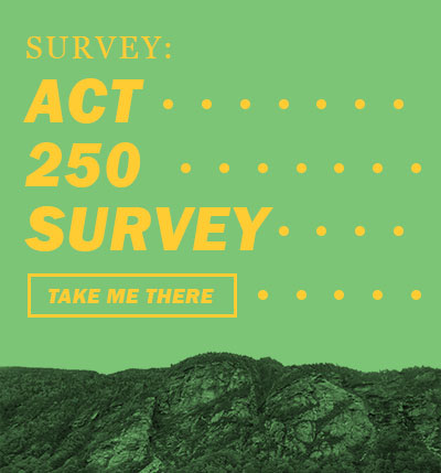 Act 250: The Next 50 Years survey.