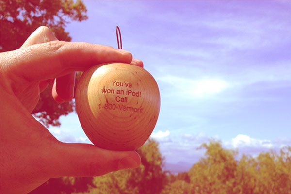 Find a wooden apple, win an iPod if you call 1-800-Vermont