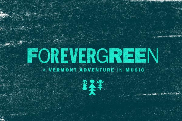 Forevergreen - A Vermont Adventure in Music
