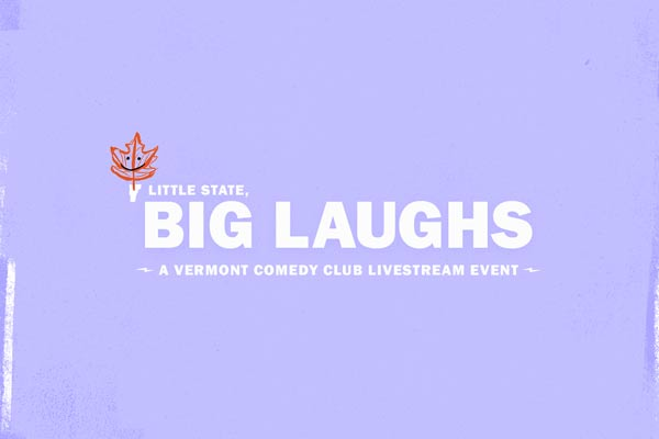 Little State, Big Laughs - a Vermont Comedy Club Livestream Event